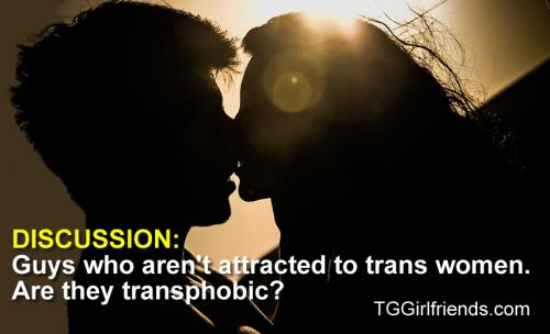 Transgender dating. Men who aren't attracted to transgender women. Are they transphobic?